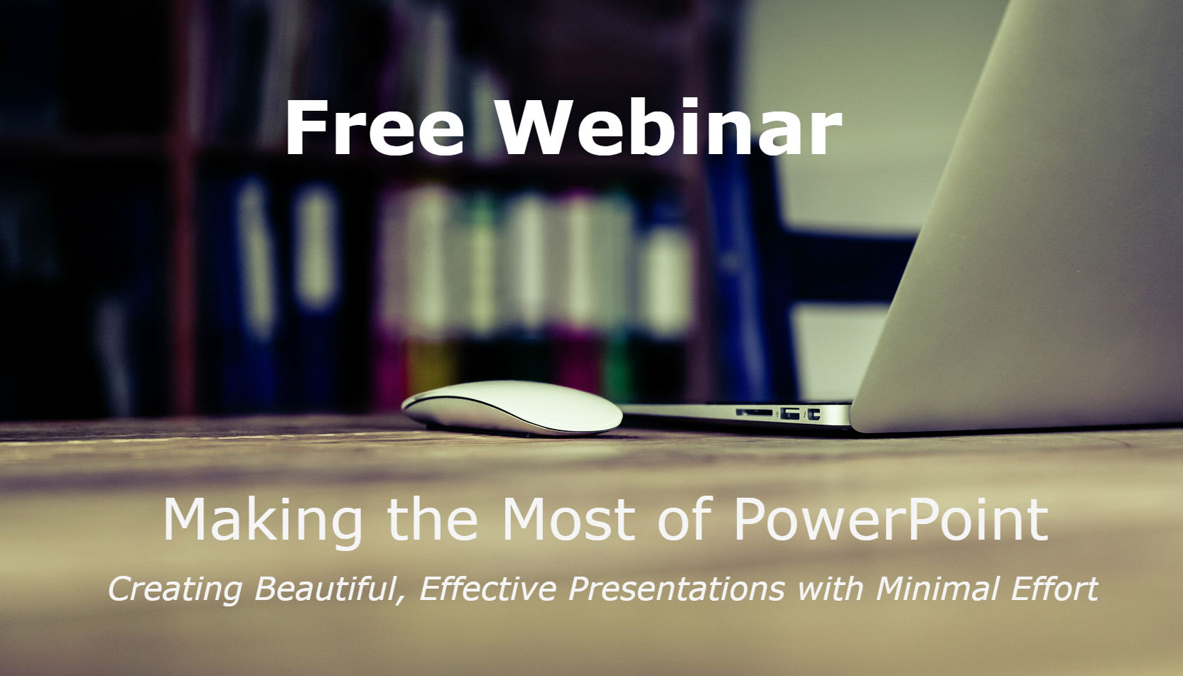 Webinar: Making the Most of PowerPoint
